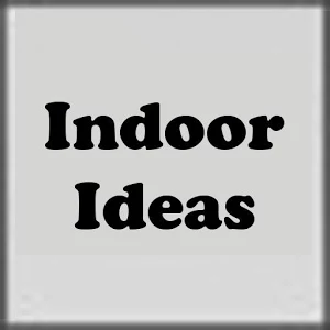 Indoor Ideas